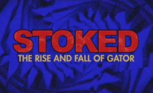 """Stoked: The Rise and Fall of Gator"" : Opening Scenes"